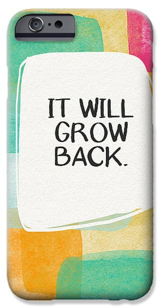 It Will Grow Back- Art By Linda Woods IPhone Case by Linda Woods
