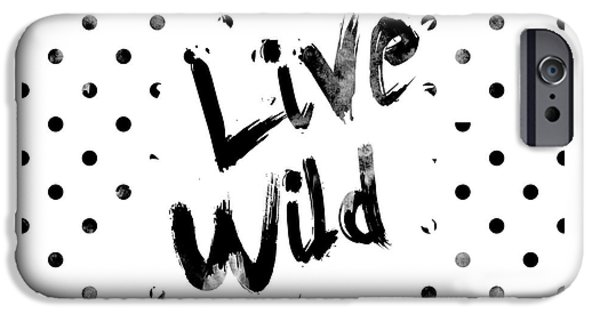 Live Wild IPhone 6s Case by Pati Photography