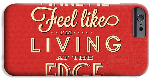 Living At The Edge IPhone Case by Naxart Studio