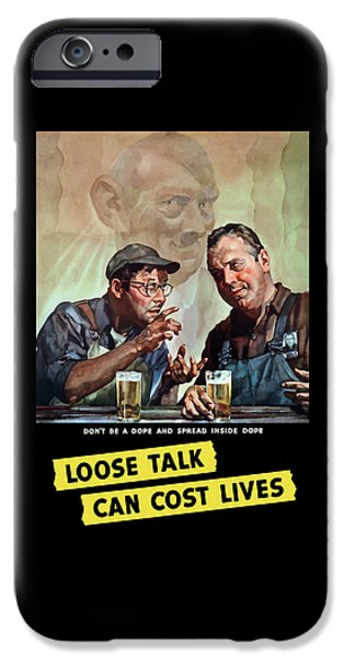 Loose Talk Can Cost Lives - Ww2 IPhone Case by War Is Hell Store