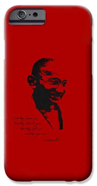 Mahatma Gandhi - First They Ignore You... IPhone Case by Serge Averbukh