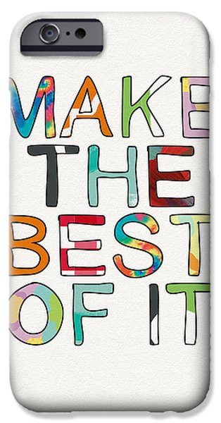 Make The Best Of It Multicolor- Art By Linda Woods IPhone Case by Linda Woods