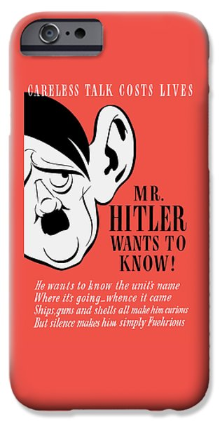 Mr Hitler Wants To Know - Ww2 Propaganda  IPhone Case by War Is Hell Store