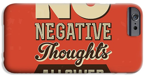 No Negative Thoughts Allowed IPhone Case by Naxart Studio
