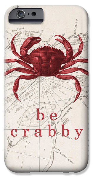 Ocean Quotes Be Crabby Print IPhone Case by Erin Cadigan