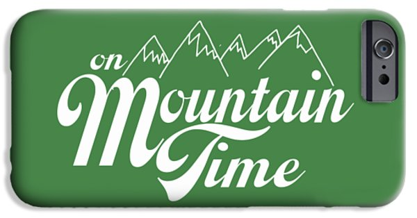 On Mountain Time IPhone Case by Heather Applegate