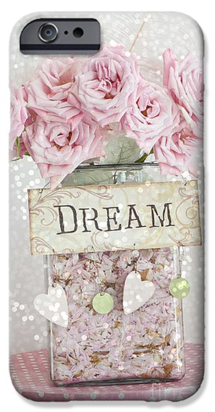Pink Roses Shabby Chic Dreamy Roses Cottage Pink Romantic Floral Art - Just Dream IPhone Case by Kathy Fornal