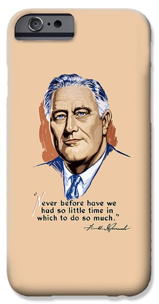 President Franklin Roosevelt And Quote IPhone Case by War Is Hell Store
