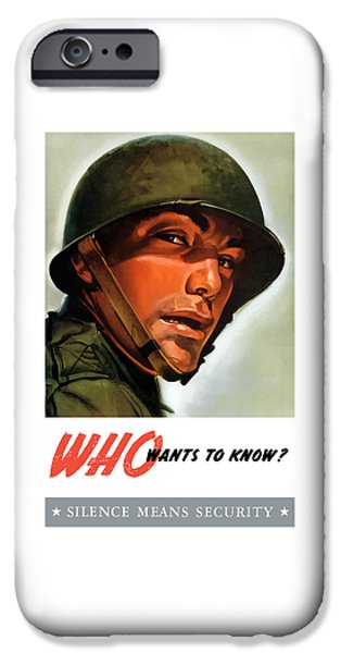 Who Wants To Know - Silence Means Security IPhone Case by War Is Hell Store