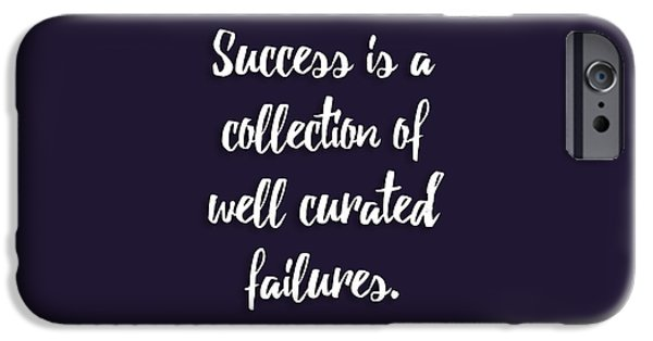Success Is A Collection Of Well Curated Failures IPhone 6s Case by Liesl Marelli