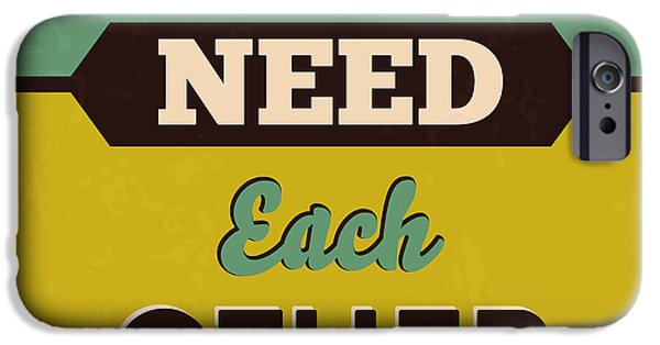 We All Need Each Other IPhone Case by Naxart Studio