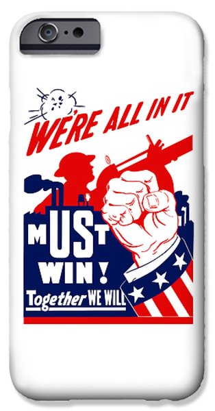 We're All In It - Ww2 IPhone Case by War Is Hell Store