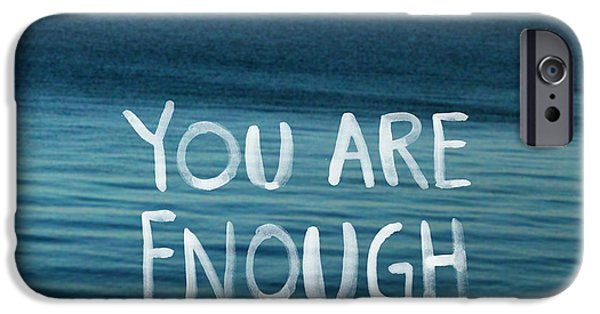 You Are Enough IPhone Case by Linda Woods