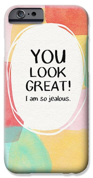 You Look Great- Art By Linda Woods IPhone Case by Linda Woods