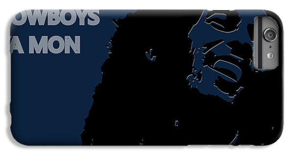 Dallas Cowboys Ya Mon IPhone 6s Plus Case by Joe Hamilton