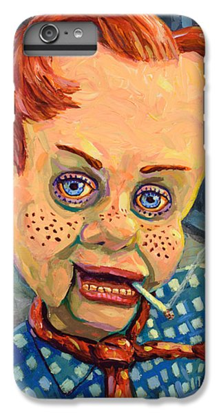 Howdy Von Doody IPhone 6s Plus Case by James W Johnson