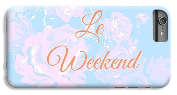Le Weekend IPhone 6s Plus Case by Chastity Hoff