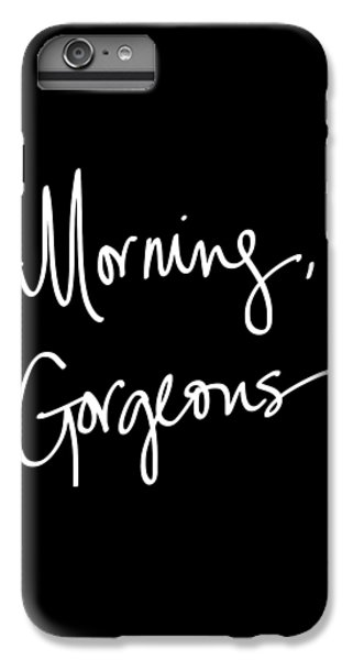 Morning Gorgeous IPhone 6s Plus Case by South Social Studio