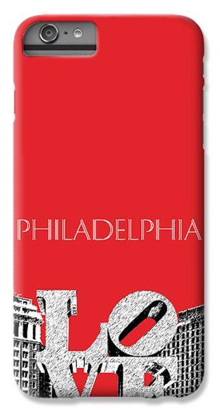 Philadelphia Skyline Love Park - Red IPhone 6s Plus Case by DB Artist