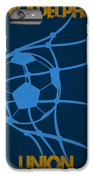 Philadelphia Union Goal IPhone 6s Plus Case by Joe Hamilton