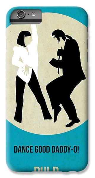 Pulp Fiction Poster 2 IPhone 6s Plus Case by Naxart Studio