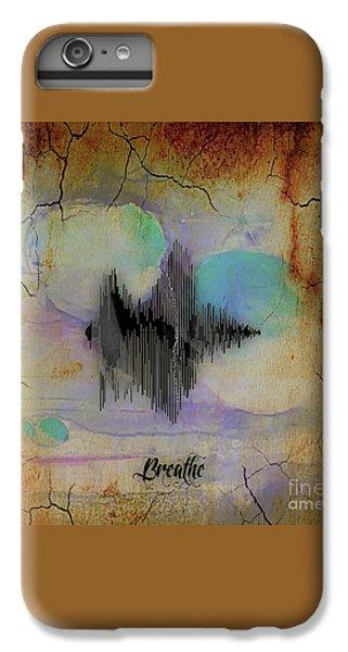 Breathe Spoken Soundwave IPhone 6s Plus Case by Marvin Blaine