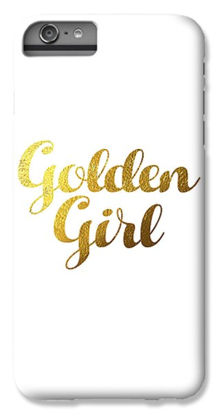 Golden Girl Typography IPhone 6s Plus Case by Bekare Creative