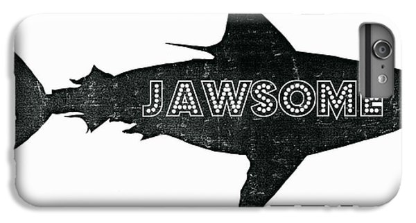 Jawsome IPhone 6s Plus Case by Michelle Calkins
