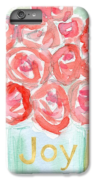 Joyful Roses- Art By Linda Woods IPhone 6s Plus Case by Linda Woods