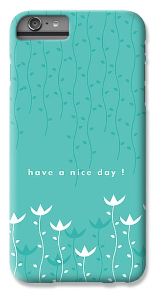 Nice Day IPhone 6s Plus Case by Kathleen Wong