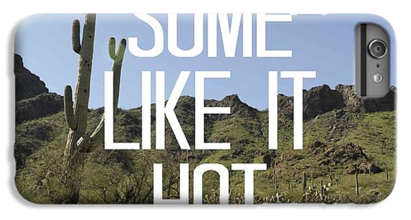 Some Like It Hot IPhone 6s Plus Case by Priscilla Wolfe