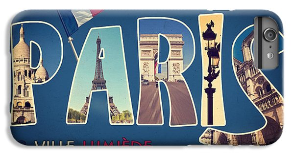 Souvernirs De Paris IPhone 6s Plus Case by Delphimages Photo Creations