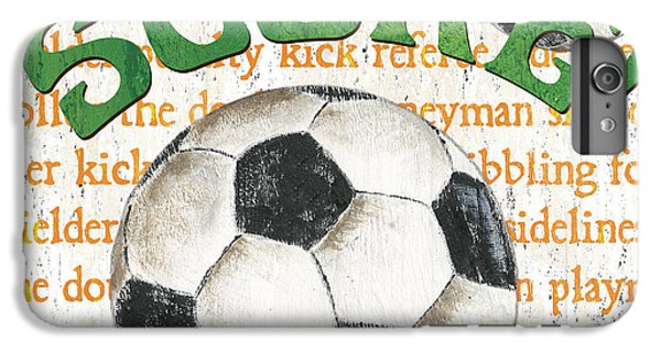 Sports Fan Soccer IPhone 6s Plus Case by Debbie DeWitt