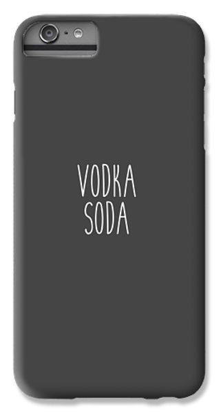 Vodka Soda IPhone 6s Plus Case by Cortney Herron