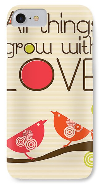 All Things Grow With Love IPhone Case by Valentina Ramos