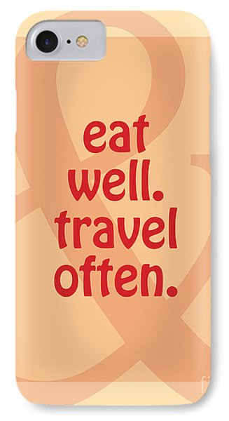 Eat Well Travel Often IPhone Case by Liesl Marelli