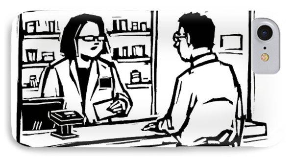 A Pharmacist Speaks To A Customer IPhone Case by Drew Dernavich