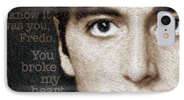 Al Pacino As Michael Corleone And Fredo Quote IPhone Case by Tony Rubino