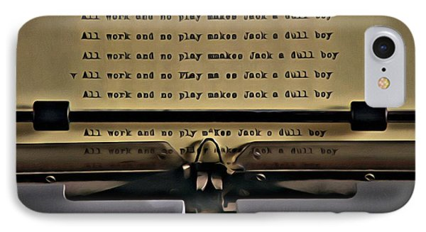 All Work And No Play Makes Jack A Dull Boy IPhone Case by Florian Rodarte