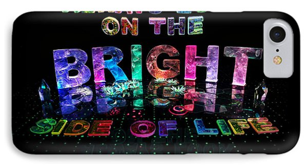 Always Look On The Bright Side Of Life Phone Case by Jill Bonner
