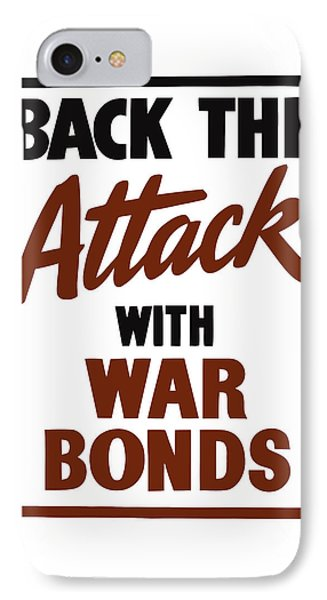 Back The Attack With War Bonds  Phone Case by War Is Hell Store