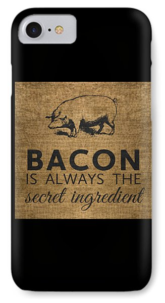 Bacon Is Always The Secret Ingredient IPhone Case by Nancy Ingersoll