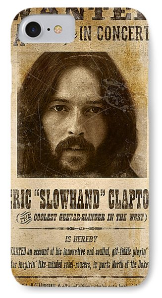 Clapton Wanted Poster IPhone 7 Case by Gary Bodnar