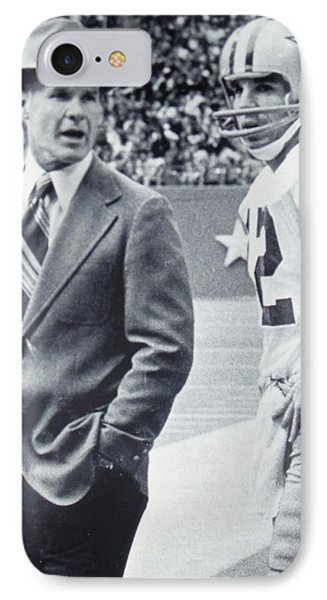 Dallas Cowboys Coach Tom Landry And Quarterback #12 Roger Staubach IPhone 7 Case by Donna Wilson