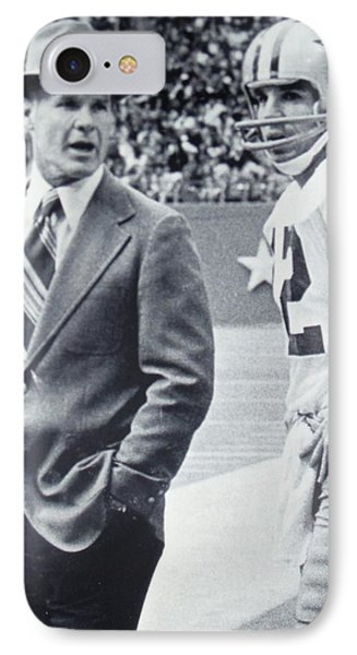 Dallas Cowboys Coach Tom Landry And Quarterback #12 Roger Staubach IPhone Case by Donna Wilson