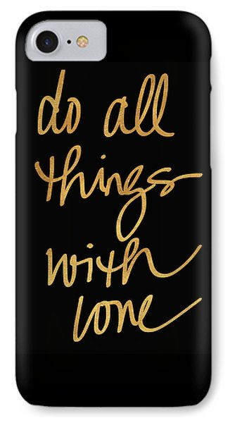 Do All Things With Love On Black IPhone Case by South Social Studio