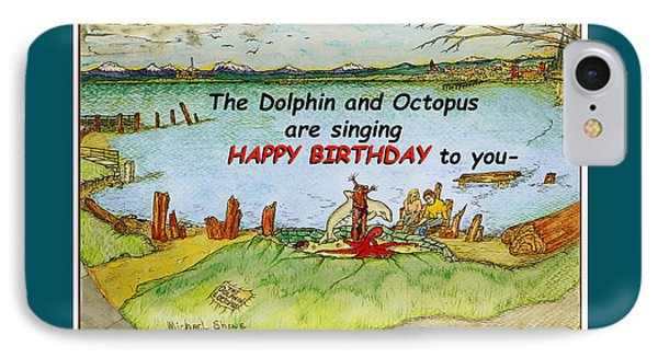 Dolphin And Octopus Singing Happy Birthday IPhone Case by Michael Shone SR