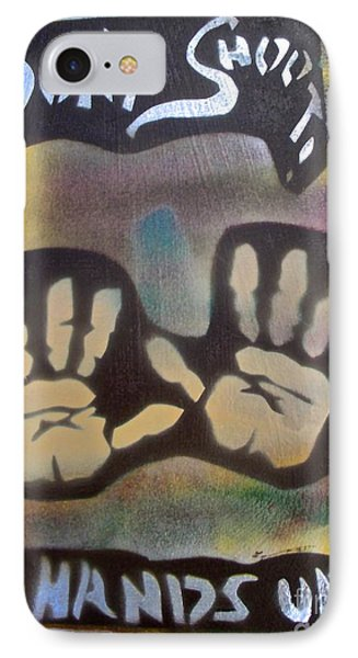 Don't Shoot Hands Up IPhone Case by Tony B Conscious
