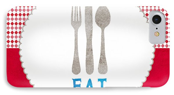 Eat IPhone Case by Linda Woods