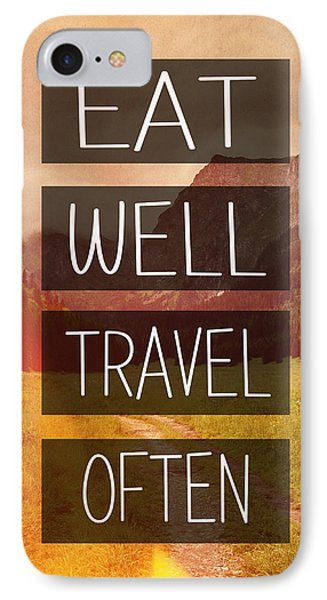 Eat Well Travel Often IPhone Case by Pati Photography